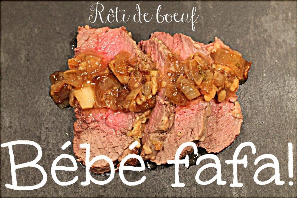 La peur du rôti de bœuf (et une recette bébé fafa pour arrêter d'avoir peur!) - Cinq Fourchettes