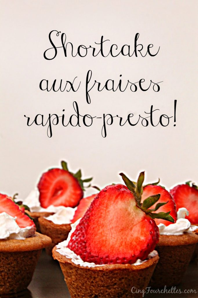 Shortcake aux fraises rapido-presto / Cinq Fourchettes