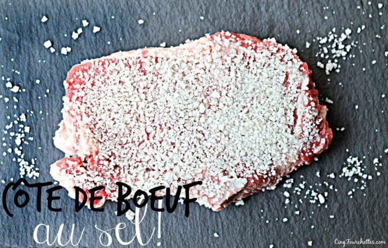 Côte de boeuf au sel trop facile et hyper savoureuse! - Cinq Fourchettes