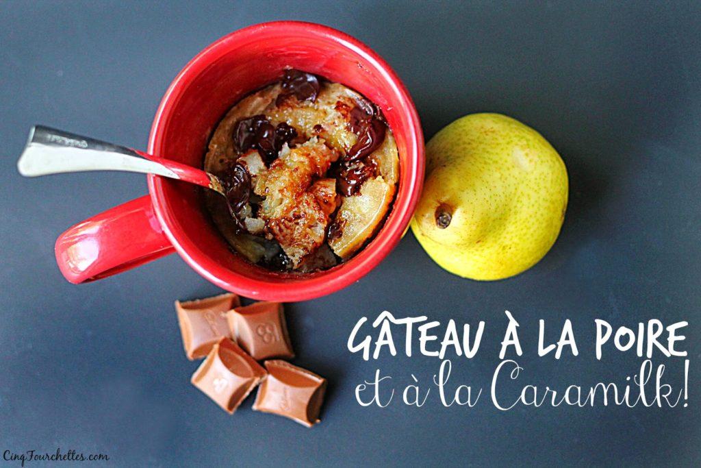 Gâteau à la poire et à la Caramilk dans une tasse - Cinq Fourchettes