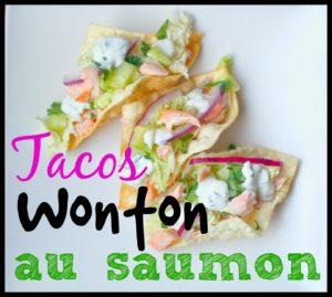 Tacos Wonton au saumon - Cinq Fourchettes