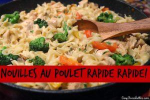 Mes 5 commandements pour un souper rapide + Nouilles au poulet express - Cinq Fourchettes