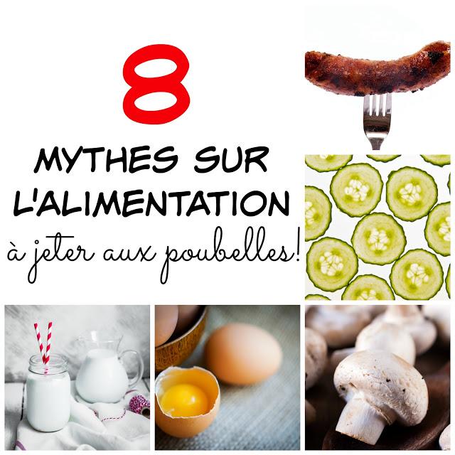 8 mythes sur l'alimentation à jeter aux poubelles