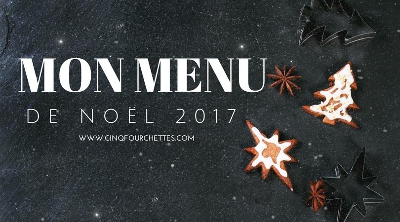 Mon menu de Noël ou comment s'en mettre trop sur les épaules /Cinq Fourchettes