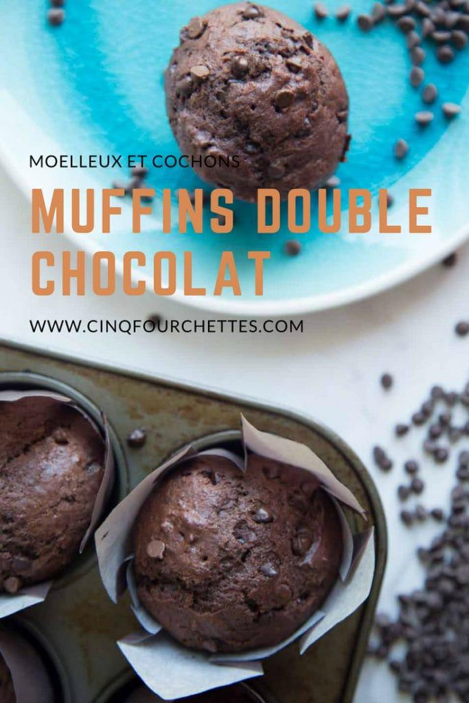 Muffins double chocolat MOELLEUX ET COCHONS Cinq Fourchettes